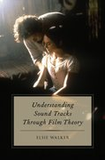 Cover for Understanding Sound Tracks Through Film Theory