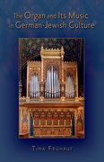 Cover for The Organ and Its Music in German-Jewish Culture