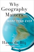 Cover for Why Geography Matters, More Than Ever