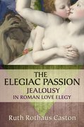 Cover for The Elegiac Passion