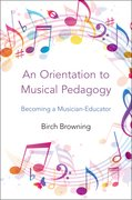 Cover for An Orientation to Musical Pedagogy