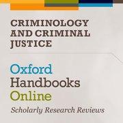 Cover for Oxford Handbooks Online: Criminology and Criminal Justice