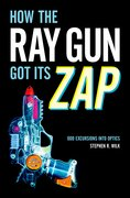 Cover for How the Ray Gun Got Its Zap