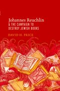 Cover for Johannes Reuchlin and the Campaign to Destroy Jewish Books
