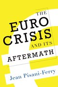 Cover for The Euro Crisis and Its Aftermath
