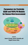 Cover for Parameters for Pesticide QSAR and PBPK/PD Models for Human Risk Assessment