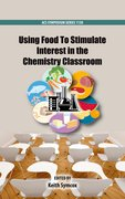 Cover for Using Food To Stimulate Interest in the Chemistry Classroom