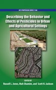Cover for Describing the Behavior and Effects of Pesticides in Urban and Agricultural Settings