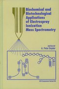 Cover for Biochemical and Biotechnological Applications of Electrospray Ionization Mass Spectrometry