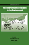 Cover for Veterinary Pharmaceuticals in the Environment