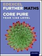 Edexcel Further Maths: Core Pure Y1 /AS Student Book