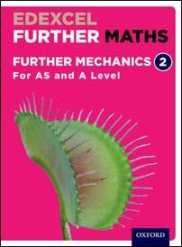 Edexcel Further Maths: Mechanics Y2 Student Book