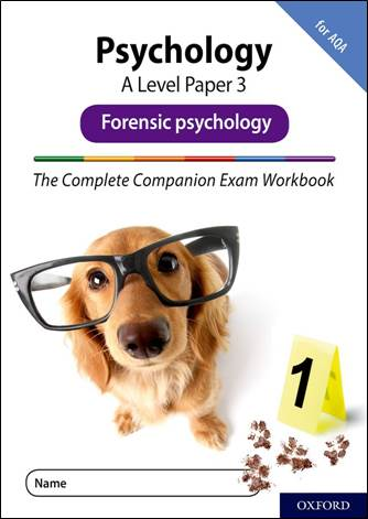 The Complete Companions: A Level Psychology: Paper 3 Exam Workbook for AQA: Forensic psychology