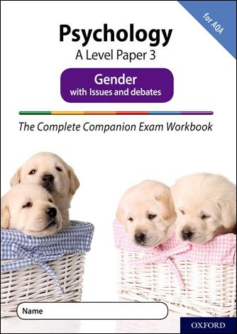 The Complete Companions: A Level Psychology: Paper 3 Exam Workbook for AQA: Gender with Issues and debates