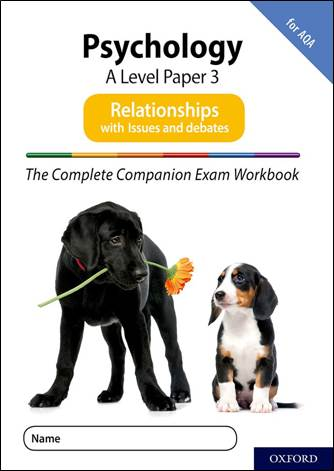 The Complete Companions: A Level Psychology: Paper 3 Exam Workbook for AQA: Relationships including Issues and debates