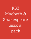 Macbeth and Shakespeare lesson pack