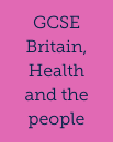 AQA GCSE History Britain: Health and the people