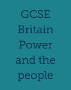 AQA GCSE History Britain: Power and the people