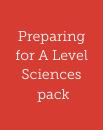 Preparing for A Level Sciences pack
