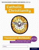 GCSE Religious Studies for Edexcel A (9-1): Catholic Christianity Foundation Workbook: Judaism for Paper 2 and Philosophy and ethics for Paper 3