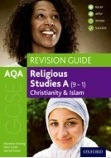 AQA GCSE Religious Studies A: Christianity and Islam Revision Guide