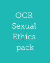 OCR Sexual Ethics Pack